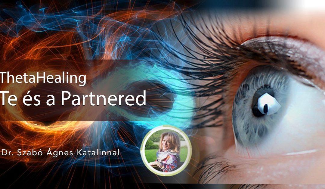 Te és a Partnered – Fejleszd a kapcsolataidat! ThetaHealing tanfolyam Budapesten Dr. Szabó Ágnes Katalinnal