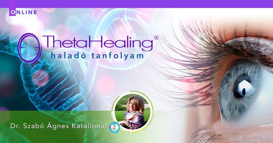 Haladó ThetaHealing Tanfolyam Dr. Szabó Ágnes Katalinnal, 2021.10.11.-2021.10.13., Online